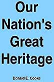 Our Nation's Great Heritage, Donald Ewin Cooke, 0843737158