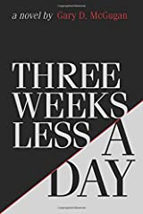 Three Weeks Less a Day Paperback