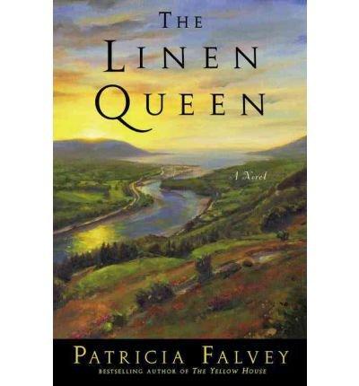 Download [ [ [ The Linen Queen [ THE LINEN QUEEN BY Falvey, Patricia ( Author ) Feb-15-2012[ THE LINEN QUEEN [ THE LINEN QUEEN BY FALVEY, PATRICIA ( AUTHOR ) FEB-15-2012 ] By Falvey, Patricia ( Author )Feb-15-2012 Paperback PDF
