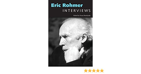 Eric Rohmer: Interviews (Conversations with Filmmakers Series)