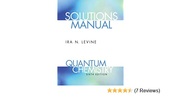 Student solutions manual for quantum chemistry ira n levine student solutions manual for quantum chemistry ira n levine 9780136131076 amazon books fandeluxe Image collections