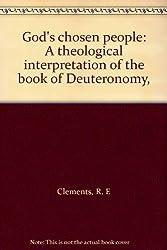 God's chosen people: A theological interpretation of the book of Deuteronomy,