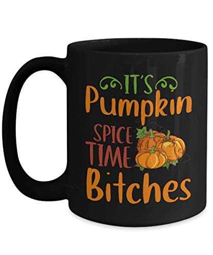 A.Patience - It's Pumpkin Spice Time Bitches - Unique Haloween Gifts Ideas For Husband, Wife, Him, Her, Sister, Son for Father's Day - Funny Novelty Haloween Coffee Mug Tea Cup -