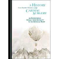 A History of Cardiac Surgery: An Adventurous Voyage