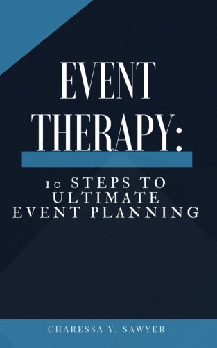 Event Therapy: 10 Steps to Ultimate Event Planning