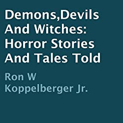 Demons, Devils and Witches: Horror Stories and Tales Told