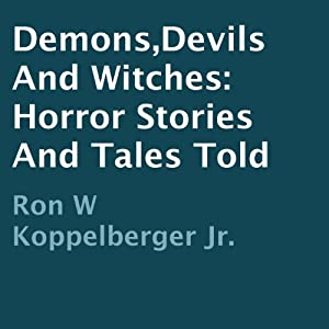 Demons, Devils and Witches: Horror Stories and Tales Told Audiobook