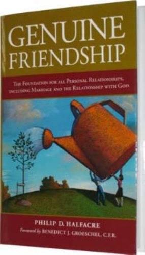 - Genuine Friendship: The Foundation for All Personal Relationships, Including Marriage and the Relationship With God