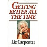 Getting Better All the Time, Liz Carpenter, 0671611577
