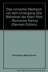 Das romische Weltreich vor dem Untergang (Die Bibliothek der Alten Welt : Romische Reihe) (German Edition)