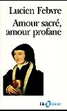 Amour sacré, amour profane (Folio Histoire)
