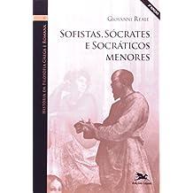 História da filosofia grega e romana - Volume II: Sofistas, Sócrates e socráticos menores