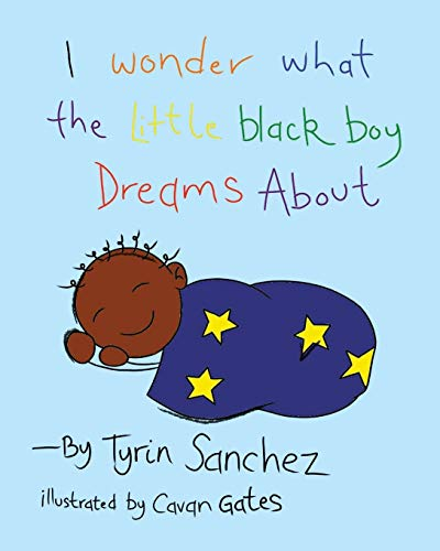 I wonder what the little black boy dreams about