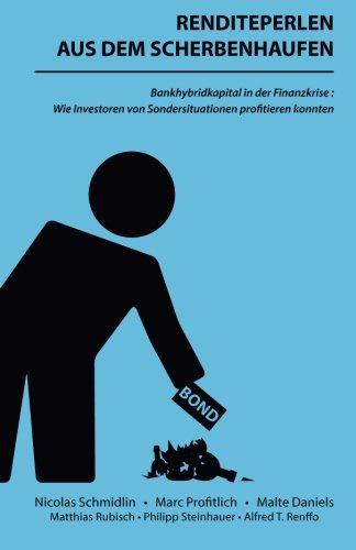 Renditeperlen Aus Dem Scherbenhaufen  Bankhybridkapital In Der Finanzkrise  Wie Investoren Von Sondersituationen Profitieren Konnten