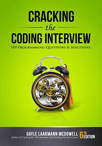 Cracking the Coding Interview: 189 Programming Questions and Solutions (Interview Questions For Data Structures And Algorithms)