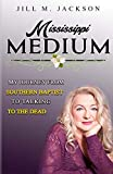 Mississippi Medium: My Journey from Southern