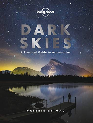 Dark Skies (Lonely Planet) por Lonely Planet,Valerie Stimac