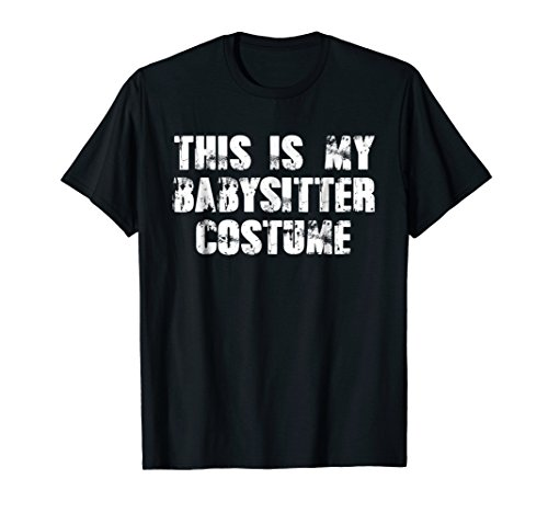 Halloween Costume Shirt - Babysitter Costume Gift Babysittin for $<!--$14.99-->