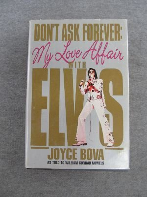 Don't Ask Forever: My Love Affair With Elvis: A Washington Woman's Secret Years With Elvis Presley by Zebra