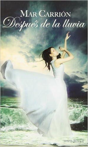 Después De La Lluvia (Romantica Contemporanea): Amazon.es: Mar Carrión Villar: Libros