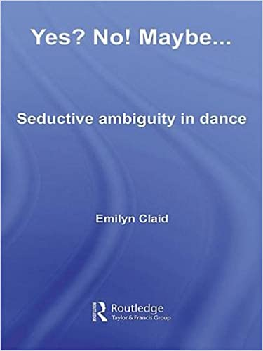 Book Yes? No! Maybe...: Seductive Ambiguity in Dance