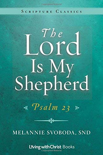 (The Lord Is My Shepherd: Psalm 23 (Scripture Classics Series))