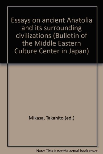 Essays on Ancient Anatolia and Its Surrounding Civilizations (Bulletin of the Middle Eastern Culture Center in Japan) (German Edition)