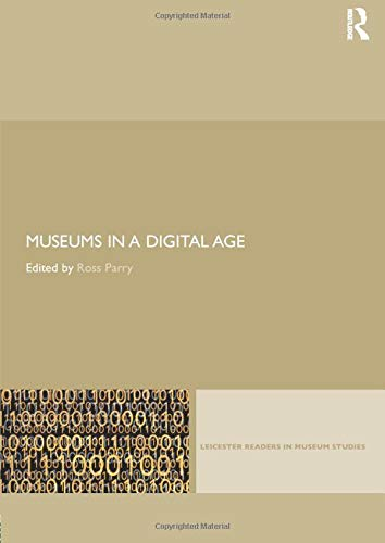 Museums in a Digital Age (Leicester Readers in Museum...