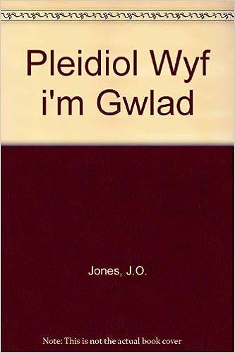 Pleidiol Wyf i'm Gwlad