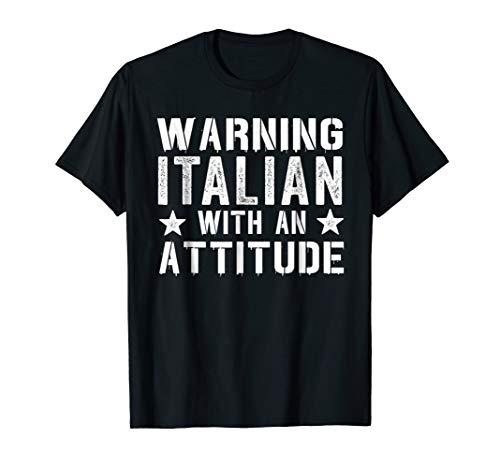 Italian Attitude T-shirt - Warning: Italian With An Attitude Italy Souvenir T-shirt