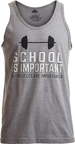 - Ann Arbor T-shirt Co. School is Important, but Muscles are Importanter | Funny Body Building Tank Top-(Tank,L)
