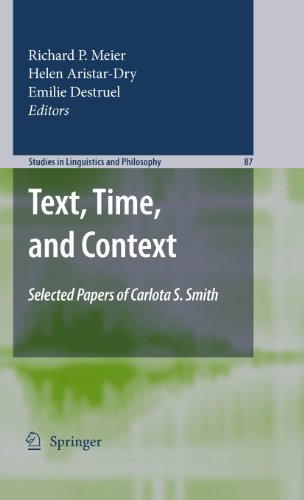 Download Text, Time, and Context: Selected Papers of Carlota S. Smith: 87 (Studies in Linguistics and Philosophy) Pdf