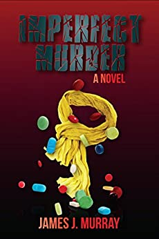 Imperfect Murder (A Jon Masters Novel Book 2) by [Murray, James J.]