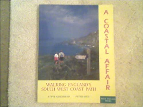 Book A Coastal Affair: Walk England's Southwest Coast Path by Steve Aikenhead (2004-03-02)