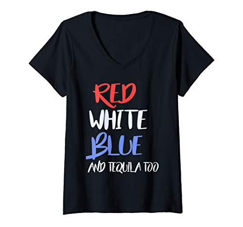 Womens Red White Blue And Tequila Too Funny Drinking V-Neck T-Shirt