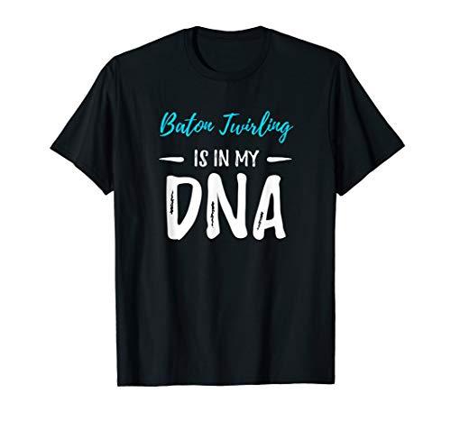 Baton Twirling Is In My DNA T-Shirt Cheerleader Gift Idea