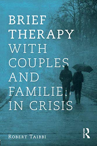 Brief Therapy With Couples and Families in Crisis
