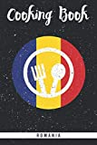 Cooking Book Romania: Self-writing cookbook for the romanian cuisine. Blank journal recipe book to fill out all your favourite european meals