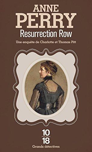 Resurrection row Poche – janvier 2012 Anne Perry Anne-Marie Carrière 10 X 18 2264035137