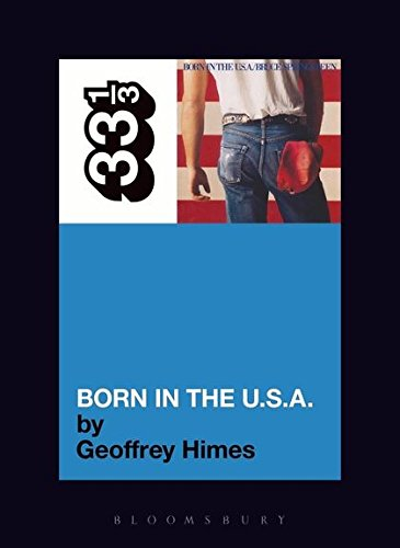 Bruce Springsteen's Born in the U.S.A. (33 1/3)