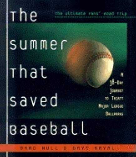 The Summer That Saved Baseball: A 38-Day Journey to Thirty Major League Ballparks