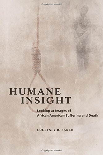 Humane Insight: Looking at Images of African American Suffering and Death (New Black Studies Series)