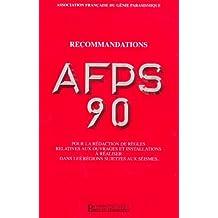 RECOMMANDATIONS AFPS 90 T01 POUR RÉDACTION DE...