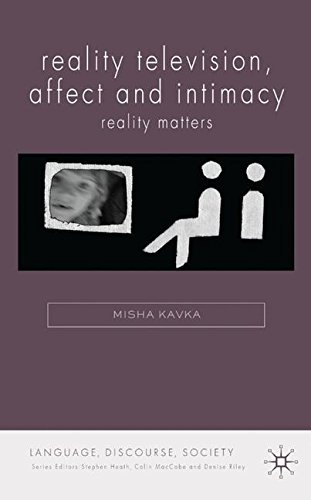 Reality Television, Affect and Intimacy: Reality Matters (Language, Discourse, Society) by Palgrave Macmillan