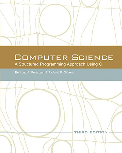 Computer Science: A Structured Programming Approach Using C (3rd Edition) by Brand: Cengage Learning