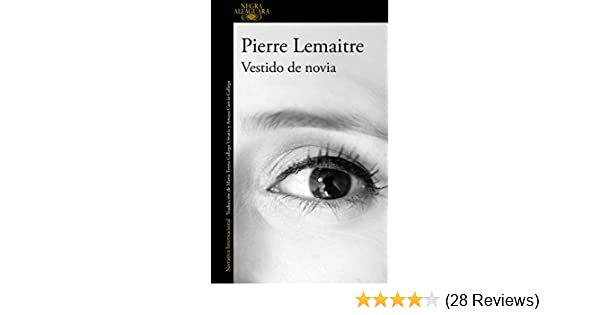 amp; Lemaitre Pierre Edition Novia De Fiction Edition Kindle Ebooks By spanish Vestido Literature w8v6q