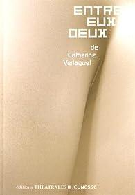 Entre eux deux par Catherine Verlaguet