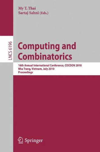 Computing and Combinatorics: 16th Annual International Conference, COCOON 2010, Nha Trang, Vietnam, July 19-21, 2010 Proceedings (Lecture Notes in Computer Science) by My T Thai