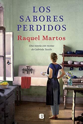 Los sabores perdidos (Grandes novelas) por Raquel Martos,Gabriela Tassile