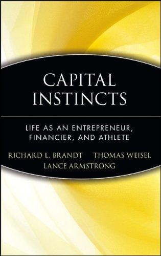 Capital Instincts  Life As An Entrepreneur  Financier  And Athlete